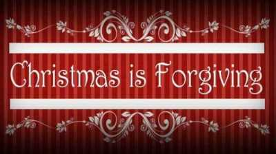 Christmas Is Forgiving